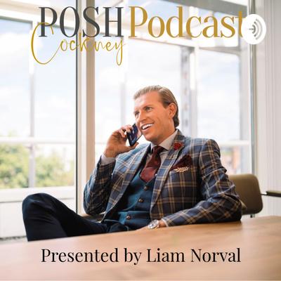Posh Cockney Podcast