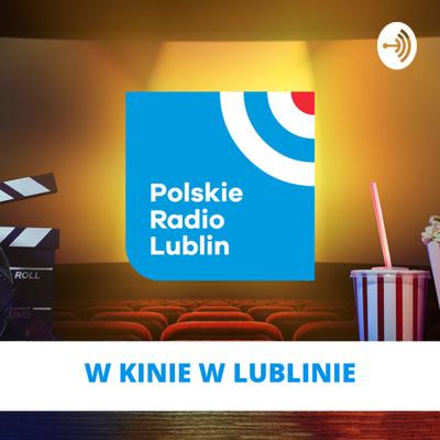 W kinie w Lublinie w Radiu Lublin