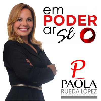 Empoderarse con Paola Rueda López