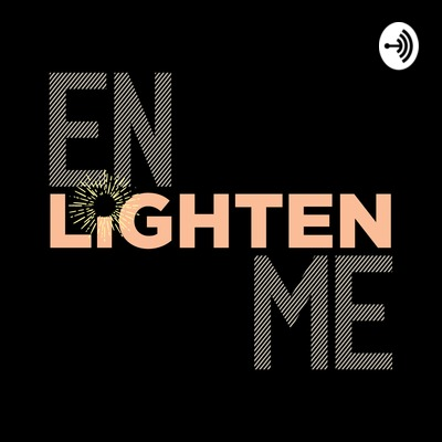 Enlighten Me