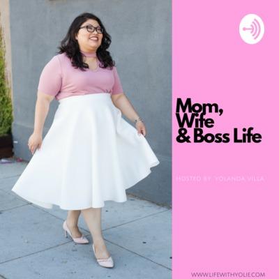 Mom, Wife & Boss Life