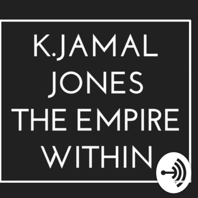 K.Jamal Jones -The Empire Within