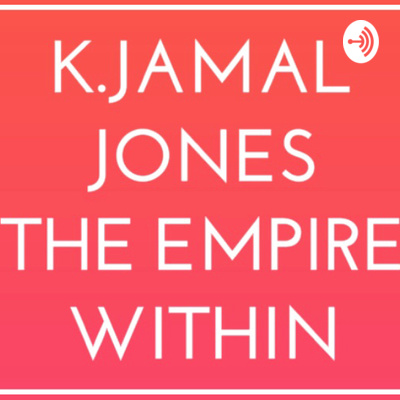 K.Jamal Jones -The Empire Within