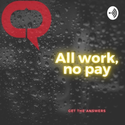 All Work, No Pay