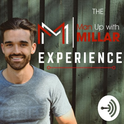 The Man Up With Millar Experience