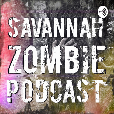 Savannah Zombie Podcast