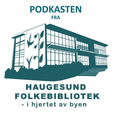Podkasten fra Haugesund Folkebibliotek