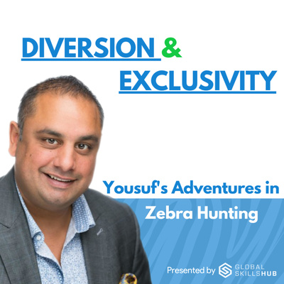 Diversion and Exclusivity - Yousuf's Adventures in Zebra Hunting