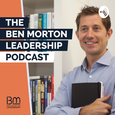 The Ben Morton Leadership Podcast