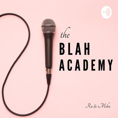 The Blah Academy