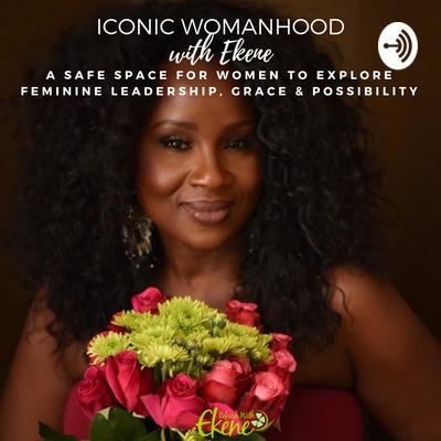 Iconic Womanhood with Ekene