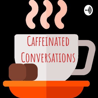 Caffeinated Conversations