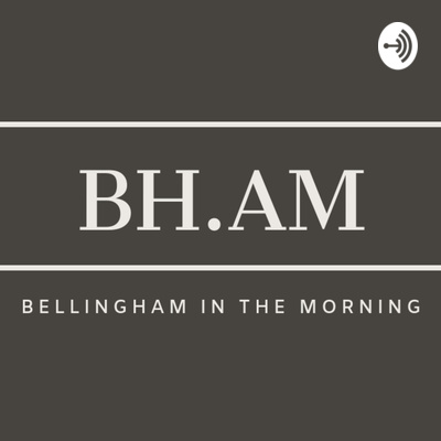 BH.AM - Bellingham in the Morning w/ Michael Graydon Roe