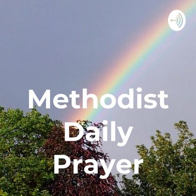 Methodist Daily Prayer