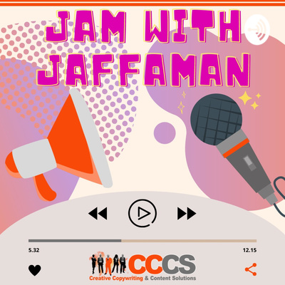 Jam with Jaffaman Creative Copywriting & Content Solutions Podcasts