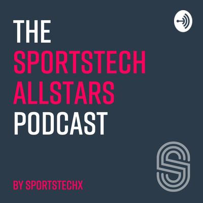 The SportsTech Allstars Podcast