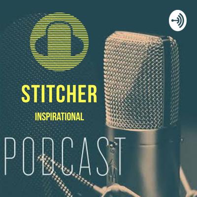 Stitcher : Inspirational Podcast