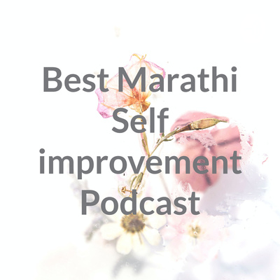 Best Marathi Self improvement Podcast