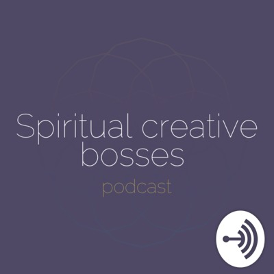 Spiritual Creative Bosses Podcast