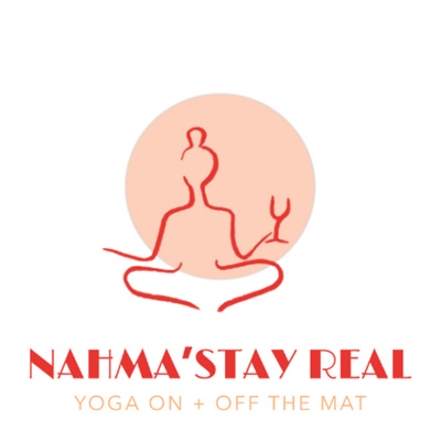 Nahma'Stay Real: Yoga On + Off the Mat