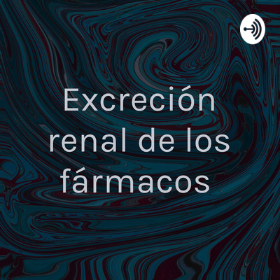 Excreción renal de los fármacos
