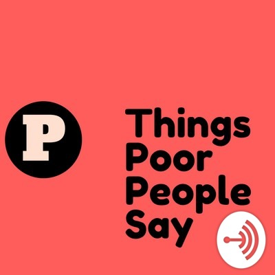 Things Poor People Say!