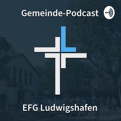 Gemeinde-Podcast EFG Ludwigshafen