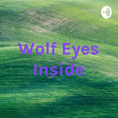 Wolf Eyes Inside