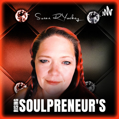Rising Soulpreneur's Podcast with Susan Yockey