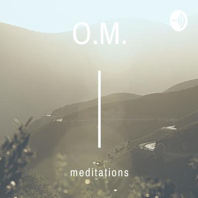 O.M. meditations