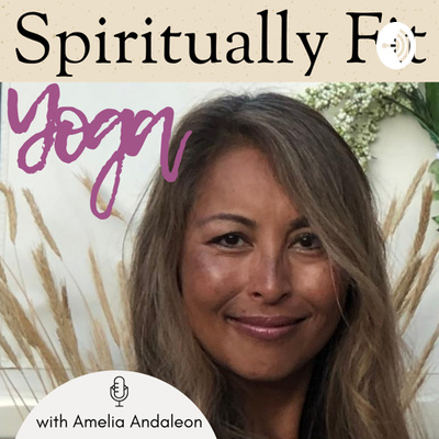 Spiritually Fit Yoga with Amelia Andaleon