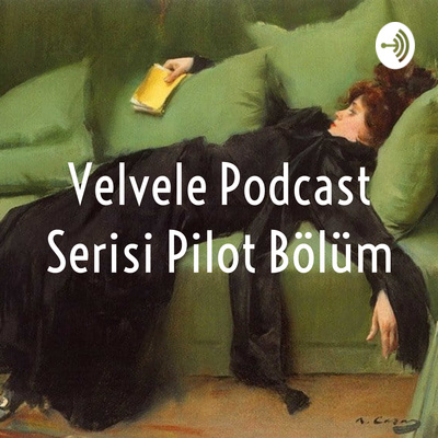 Velvele Podcast Serisi