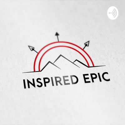 Inspired Epics