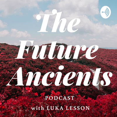 The Future Ancients