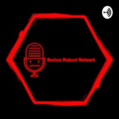 Recluse Podcast Network