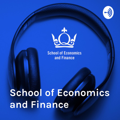 School of Economics and Finance - Queen Mary University