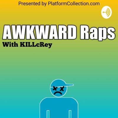Awkward Raps.