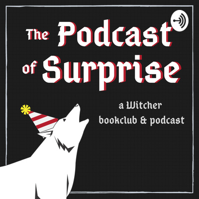 The Podcast of Surprise (The Witcher)
