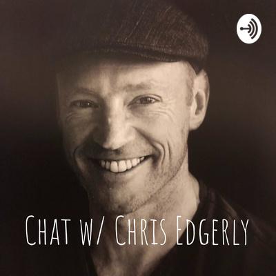 Chat w/ Chris Edgerly