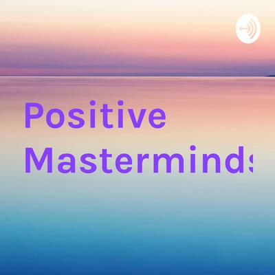 Positive Masterminds