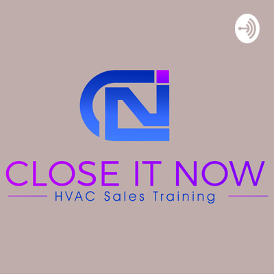 HVAC Sales Training. Close It Now!