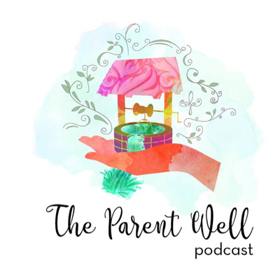 The Parent Well Podcast by Jessica Ridley