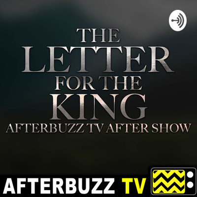 The Letter For The King After Show Podcast