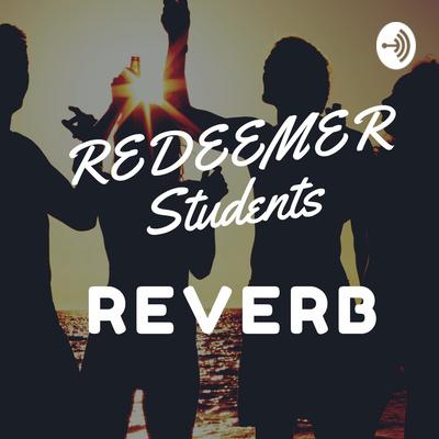 Redeemer Students Reverb