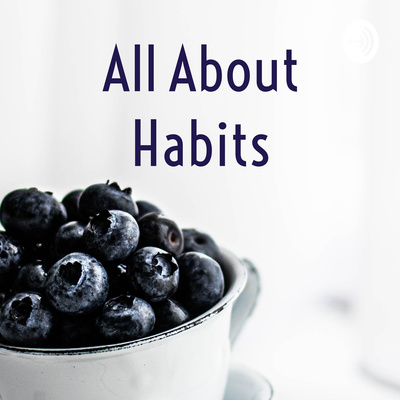 All About Habits