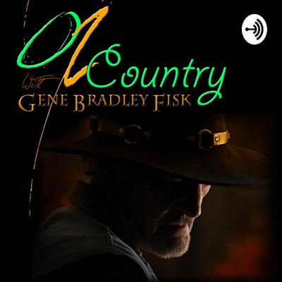 OZCountry with Gene Bradley Fisk