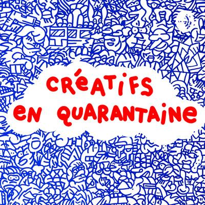 CRÉATIFS EN QUARANTAINE