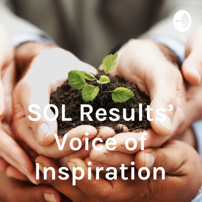 SOL Results' Voice of Inspiration