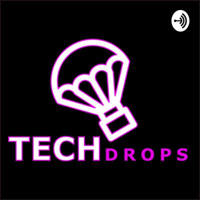 Tech Drops