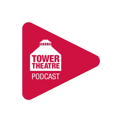 The Tower Theatre Podcast